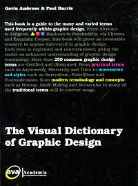 The Visual Dictionary of Graphic Design, Ambrose Gavin, 2006