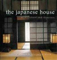 The Japanese House: Architecture And Interiors, Alexandra Black, 2000