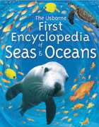 The Usborne First Encyclopedia of Seas and Oceans, B. Denne, 2001