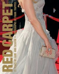 Red Carpet: 21 Years of Fame and Fashion, Updated Edition, Frank Trapper, 2008