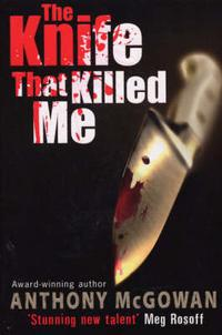 The Knife That Killed Me, Anthony McGowan, 2008