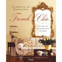Florence de Dampierre French Chic: The Art of Decorating Houses, Florence de Dampierre, 2009