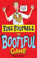 Foul Football: The Bootiful Game, Michael Coleman, 2009