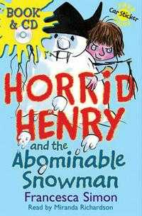 Horrid Henry and the Abominable Snowman (+ Audio CD), Francesca Simon, 2007