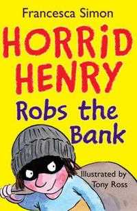 Horrid Henry Robs the Bank, Francesca Simon, 2008