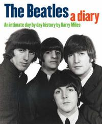 The Beatles: A Diary, Barry Miles, 2007