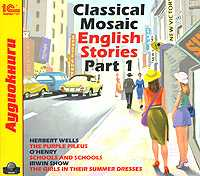 CD-ROM (MP3). Classical Mosaic. English Stories. Part 1, , 0000