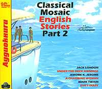 CD-ROM (MP3). Classical Mosaic. English Stories. Part 2, , 0000