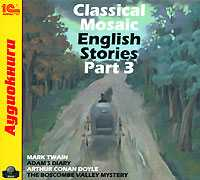 CD-ROM (MP3). Classical Mosaic. English Stories. Part 3, , 0000