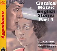 CD-ROM (MP3). Classical Mosaic. English Stories. Part 4, , 0000