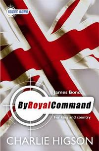 Young Bond: By Royal Command, Charlie Higson, 2009