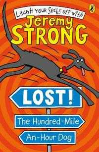 Lost! The Hundred-Mile-An-Hour Dog, Jeremy Strong, 2008