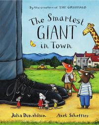 The Smartest Giant in Town, Julia Donaldson, 2003