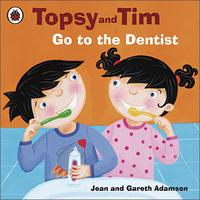 Topsy and Tim: Go to the Dentist, Jean Adamson, 2009