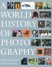 A World History of Photography, Naomi Rosenblum, 2008