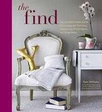The Find: The Housing Works Book of Decorating with Thrift Shop Treasures, Flea Market Objects, and Vintage Details, Stan Williams, 2009