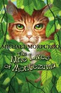 The Nine Lives of Montezuma, Michael Morpurgo, 2007