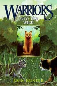 Warriors 1: Into the Wild, Erin Hunter, 2004