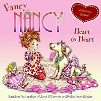 Fancy Nancy: Heart to Heart, Jane O