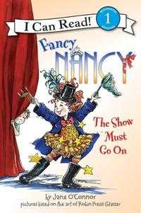 Fancy Nancy: The Show Must Go on (I Can Read Book 1), Jane O