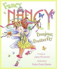 Fancy Nancy: Bonjour, Butterfly, Jane O