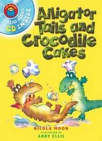 Alligator Tails and Crocodile Cakes (+ Audio CD), Nicola Moon, 2007